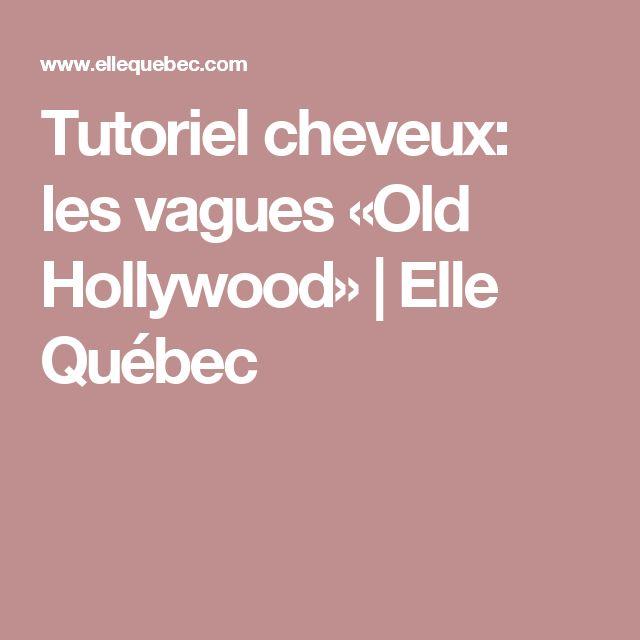 Tutoriel cheveux: les vagues «Old Hollywood»   Elle Québec