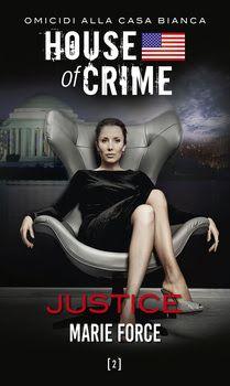 Giustizia a tutti i costi. House of Crime. Omicidi alla Casa Bianca http://pupottina.blogspot.it/2016/01/justice-di-marie-force.html