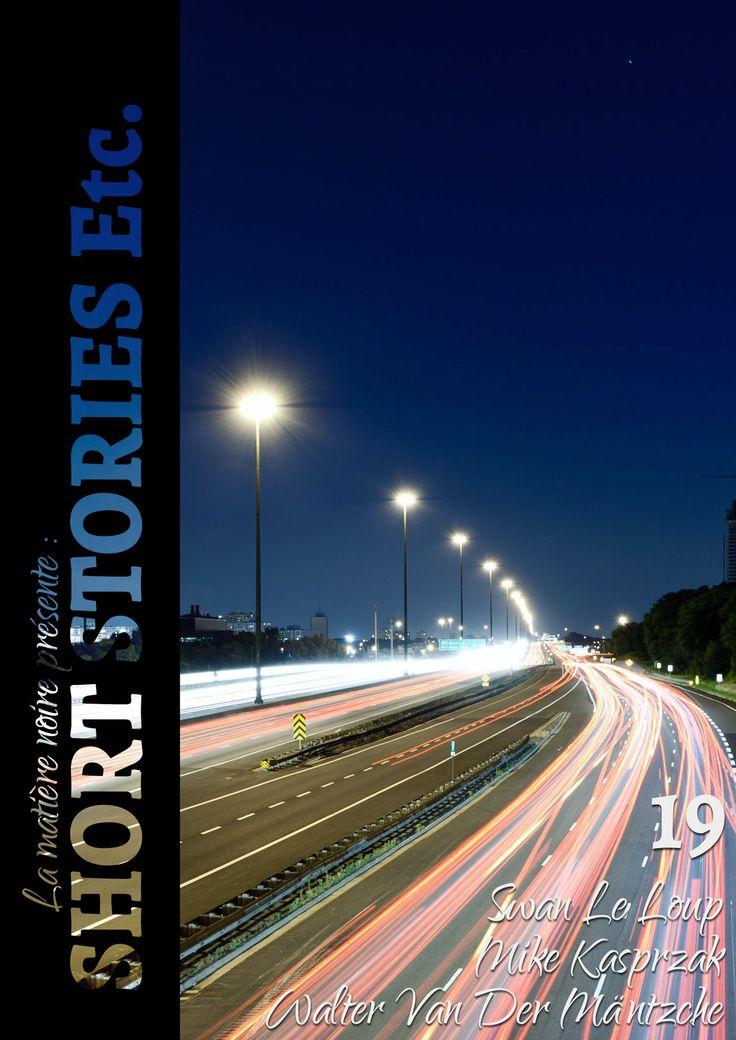 """avec : """"Un bout de trottoir"""" de Mike Kasprzak, """"Prends-moi par la main"""" de Swan Le Loup et """"Plaisirs nocturnes"""" de Walter Van Der Mäntzche. http://www.short-stories-etc.com/numero-19/"""