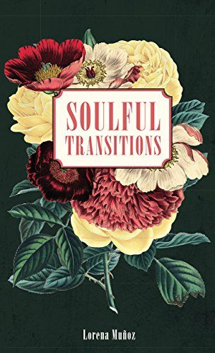 Soulful Transitions offers reassurance that we, too, can survive the dark nights of our soul-and face the morning light stronger and wiser.