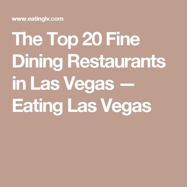 The Top 20 Fine Dining Restaurants in Las Vegas — Eating Las Vegas