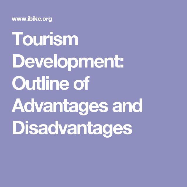 Tourism Development: Outline of Advantages and Disadvantages