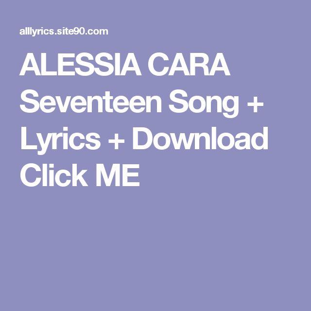 ALESSIA CARA Seventeen Song + Lyrics + Download  Click ME