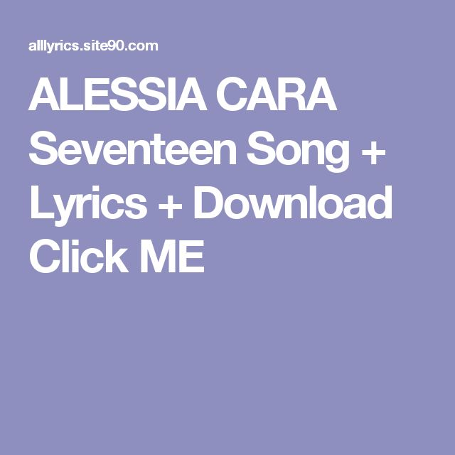 ALESSIA CARA Seventeen Song + Lyrics + Download  Click ME