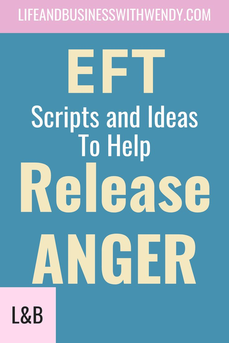4 Techniques To Release Anger - Includes EFT Script | Eft ...