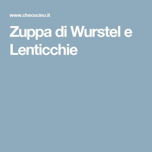 Zuppa di Wurstel e Lenticchie