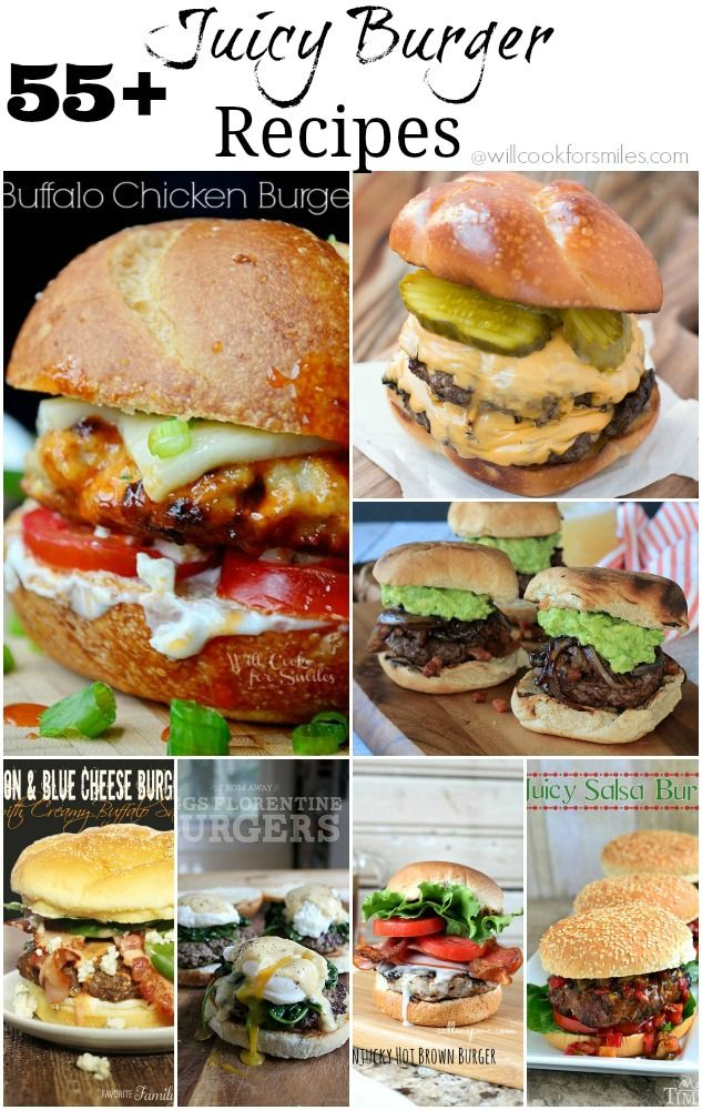 55+ Juicy Burger Recipes perfect for the grilling seasons! from willcookforsmiles.com
