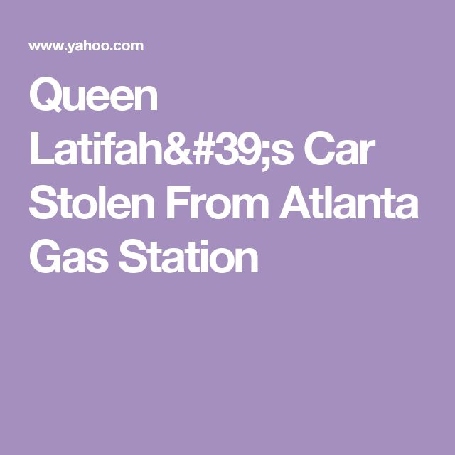Queen Latifah's Car Stolen From Atlanta Gas Station