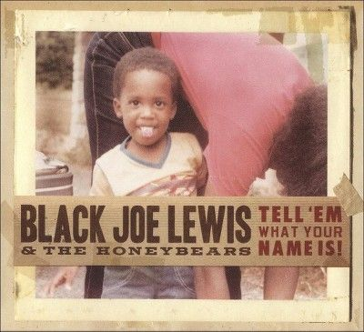 Black Joe & Honeybears Lewis - Tell Em What Your Name Is [Explicit Lyrics] (CD)