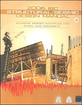 IBC: Structural and Seismic Design Manual Volume 3