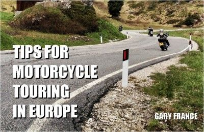 Tips for motorcycle touring in Europe