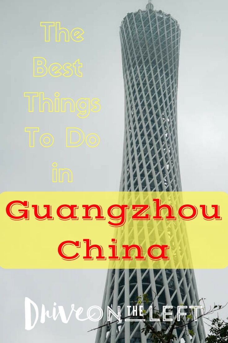 The Best Things to do in Guangzhou, China | Drive on the Life