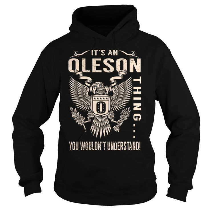 Its an OLESON Thing You Wouldnt Understand - Last Name, Surname T-Shirt (Eagle)
