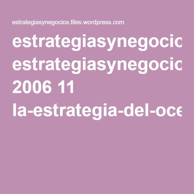 estrategiasynegocios.files.wordpress.com 2006 11 la-estrategia-del-oceano-azul.pdf