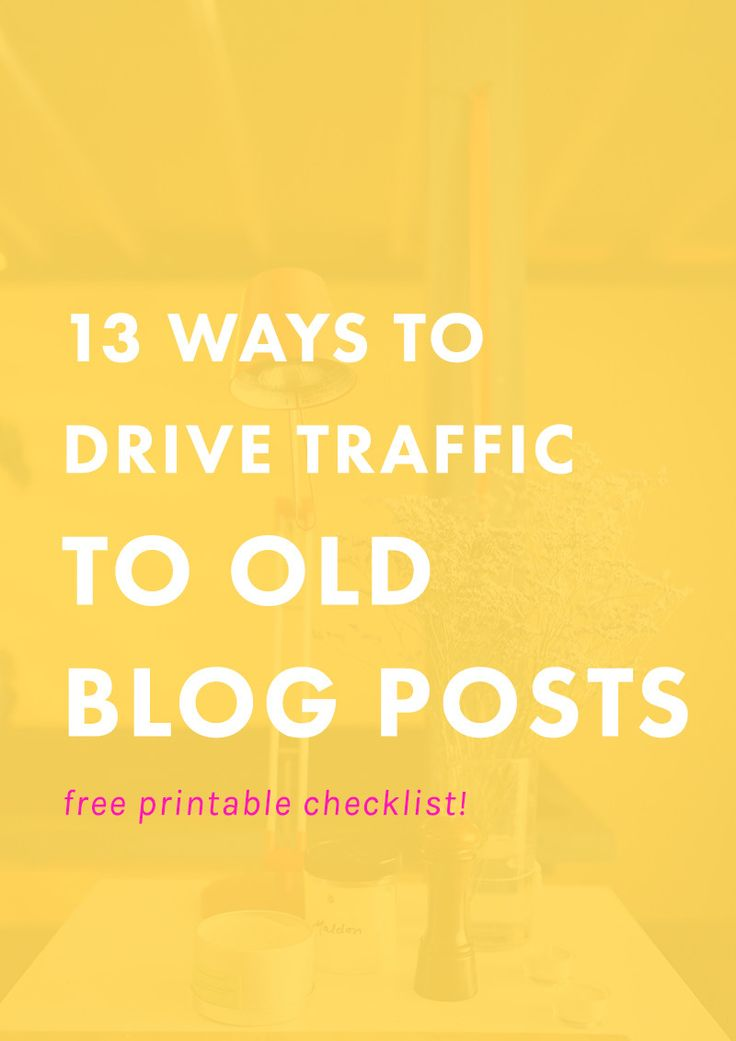 13 Ways to Drive Traffic to Old Blog Posts (Free Printable!) | You probably have a BUNCH of posts in your archives...are they getting as much love and attention as they should be? Find out how we maximize our previous posts to get WAY more traffic each month. | Blogging Tips | Entrepreneur