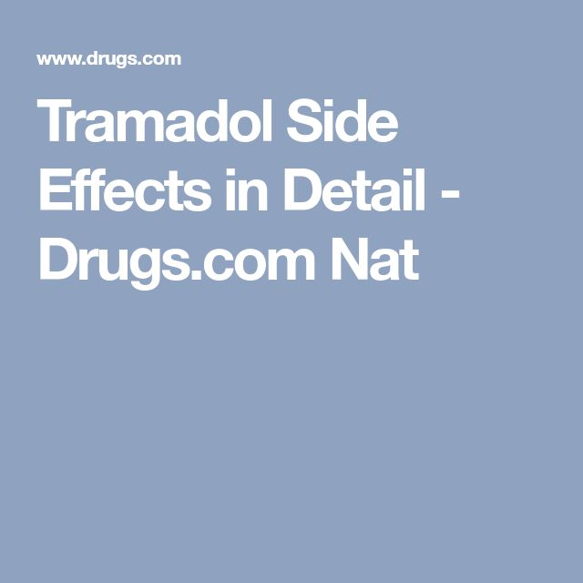 Tramadol Side Effects in Detail - Drugs.com Nat