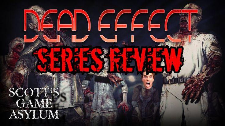 Dead Effect Series Review (Dead Effect 1 & 2) - Scott's Game Asylum