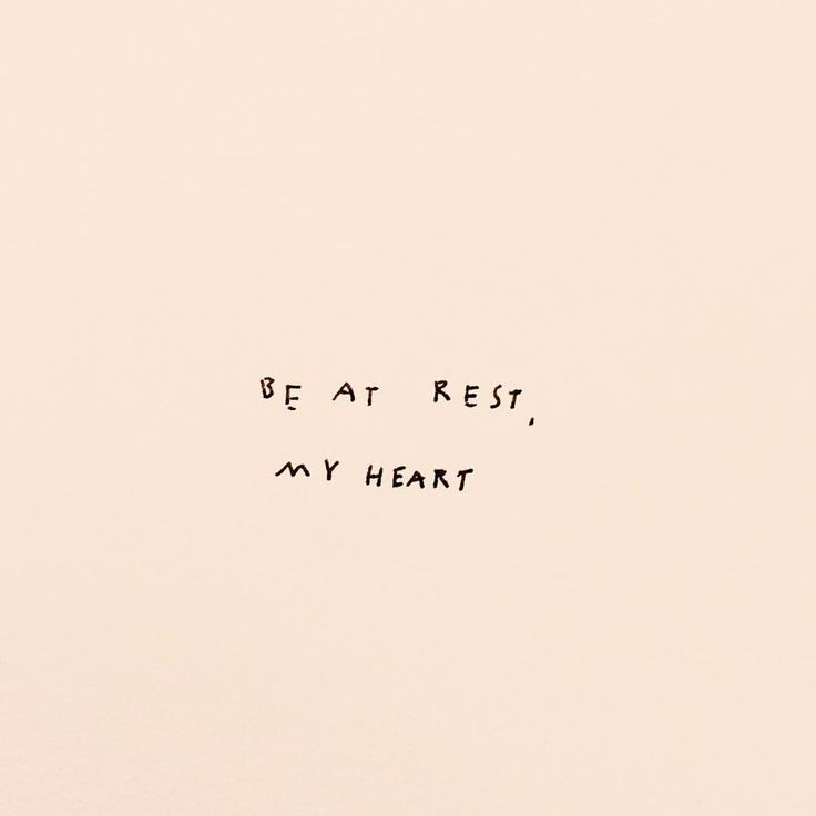 "Quote l ""Be at rest my heart."""