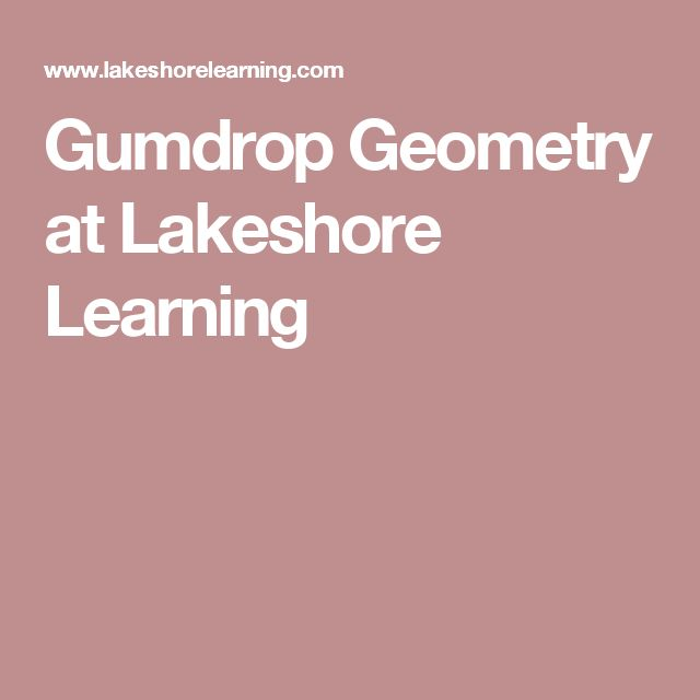 Gumdrop Geometry at Lakeshore Learning