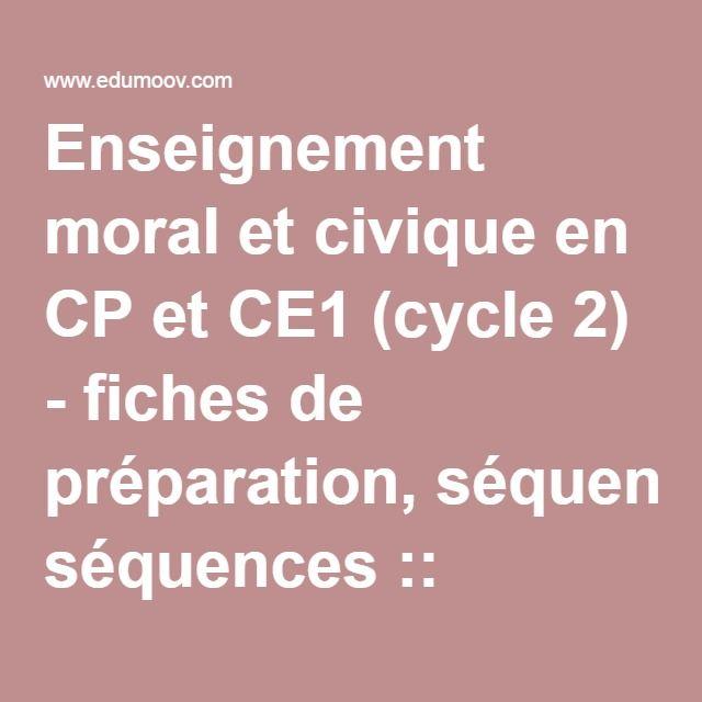 Enseignement moral et civique en CP et CE1 (cycle 2) - fiches de préparation, séquences :: Edumoov