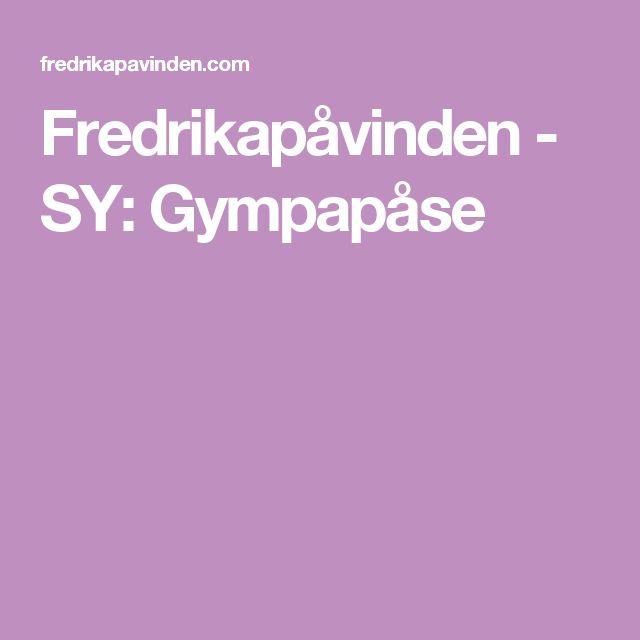Fredrikapåvinden - SY: Gympapåse