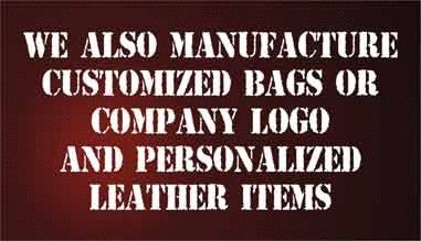 we also manufacturer customized leather bags or branding logo in leather items.