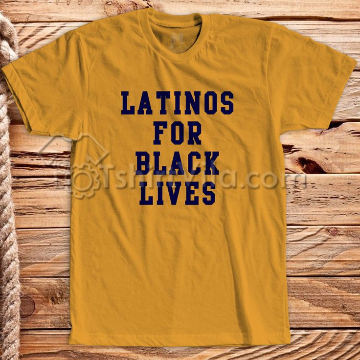 Latinos For Black Lives T Shirt – Tshirt Adult Unisex Size S-3XL