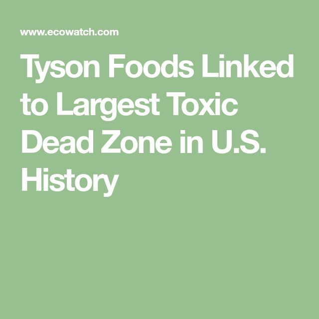 Tyson Foods Linked to Largest Toxic Dead Zone in U.S. History