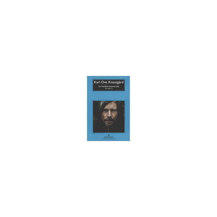 Un hombre enamorado/ A Man in Love (Paperback) (Karl Ove Knausgard)