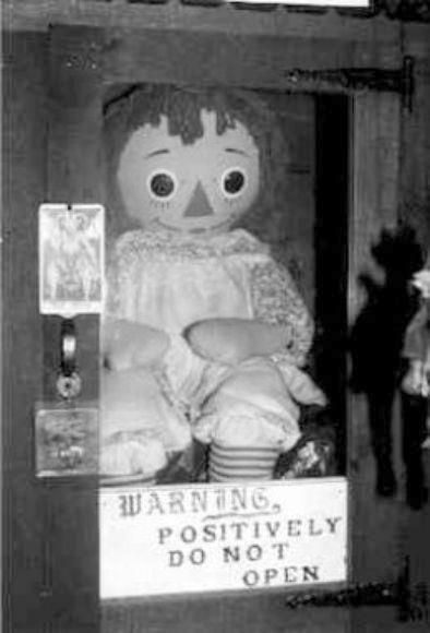 Annabelle, the haunted doll. In 1970 a mother purchased an antique Raggedy Ann Doll from a hobby store. The doll was a present for her daughter Donna on her birthday. Soon they discovered the doll would move on its own and it could write too. Very creepy and very true!