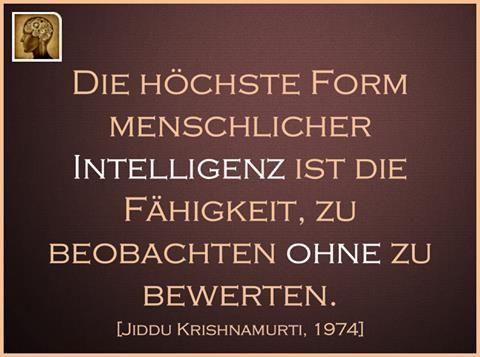 Die höchste Form menschlicher Intelligenz ...
