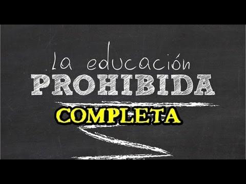 """""""La Educación Prohibida"""", a través de una investigación consciente sobre metodologías, teorías, enfoques pedagógicos e instituciones educativas,"""