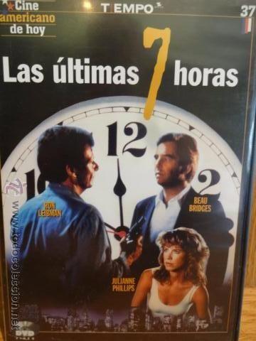 LAS ÚLTIMAS 7 HORAS. RON LEIBMAN / JULIANNE PHILLIPS / DVD CALIDAD LUJO.
