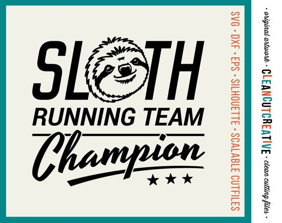 SLOTH RUNNING TEAM CHAMPION! funny t-shirt design  Hello and WELCOME to my shop CleanCutCreative where all designs are handmade especially for your Silhouette Cameo, Cricut Explore and other digital cutting machines to ensure an easy clean-cutting experience ;-)  ✒----------✂----------✂----------- CONTENTS ----------✂----------✂----------✒  This DIGITAL cutting file contains original artwork made by me FOR YOU with a funny Sloth Running Team Champion Design!  The image can be resized up and…