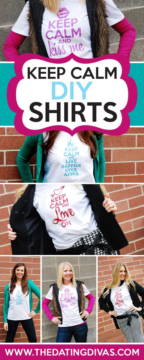 DIY shirts with 4 'Keep Calm' phrases specifically for couples! www.TheDatingDivas.com