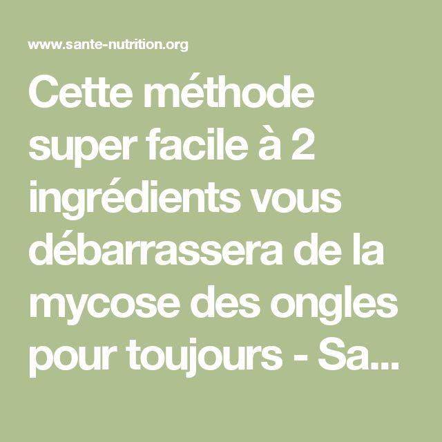 Cette méthode super facile à 2 ingrédients vous débarrassera de la mycose des ongles pour toujours - Santé Nutrition