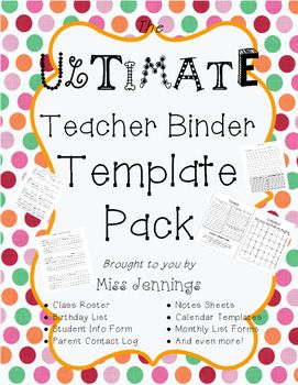 The ULTIMATE Teacher Binder Template Pack! So many things, all you need to get your binder ready! Calendar included to make your life easier!
