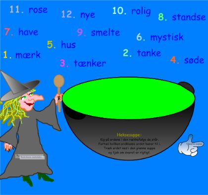 """Smart Notebook-lektion fra www.skolestuen.dk - """"Heksesuppen - træn ordklasser"""" - Hjælp heksen med at koge suppe. Kig på ordet og fortæl hvilken (eller hvilke) ordklasser ordet hører til i. Kontroller svaret ved at trække ordet ned i gryden. Træn navne-, udsagns- og tillægsord."""