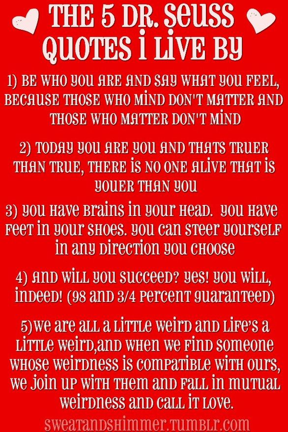 5 Dr. Seuss Quotes to Live by! Proud to say #2 was on Q's first bday invites! I hope she lives by among others!