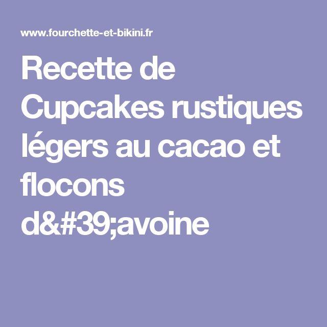Recette de Cupcakes rustiques légers au cacao et flocons d'avoine