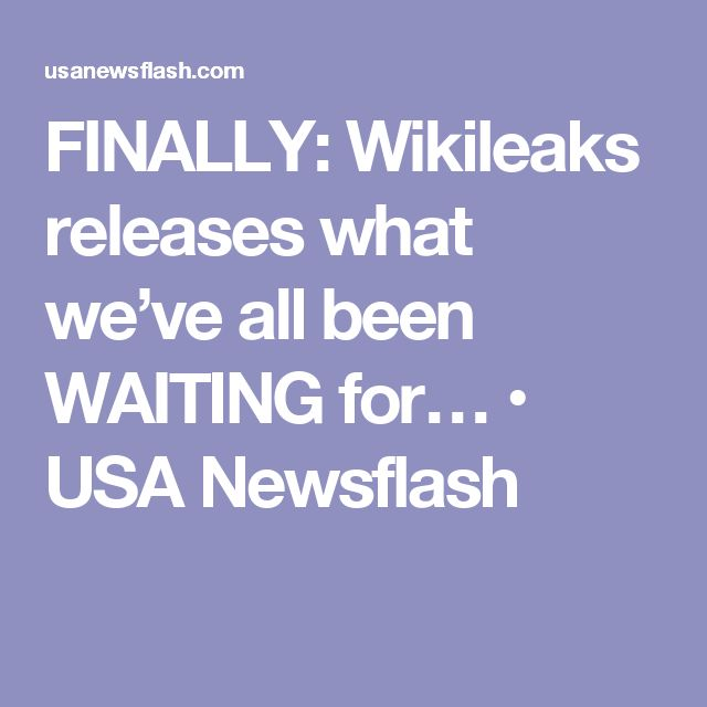 FINALLY: Wikileaks releases what we've all been WAITING for… • USA Newsflash