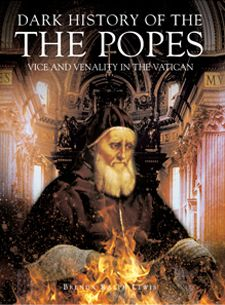 Dark History of the Popes: Vice and Venality in the Vatican by Brenda Ralph Lewis, from Amber Books