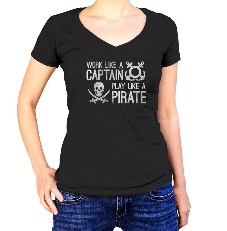 Women's Work Like A Captain Play Like A Pirate Vneck Nautical T-Shirt - Juniors Fit