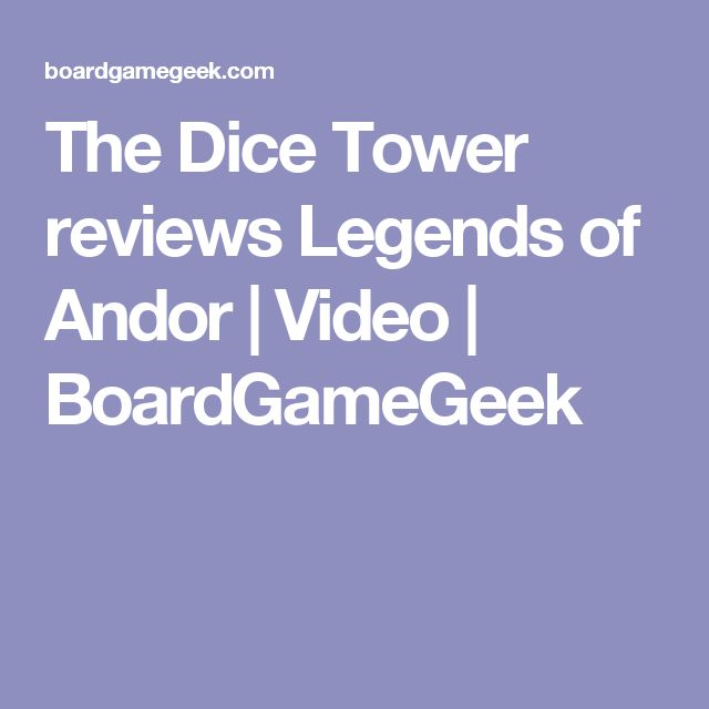 The Dice Tower reviews Legends of Andor | Video | BoardGameGeek