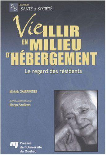 Vieillir en milieu d'hébergement: Amazon.ca: Michèle Charpentier: Books