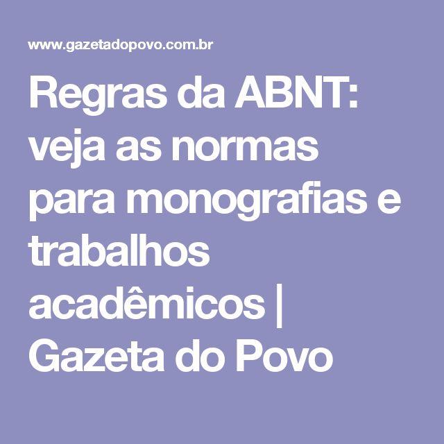 Regras da ABNT: veja as normas para monografias e trabalhos acadêmicos   Gazeta do Povo