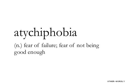 aychiphobia (n.)  |  fear of failure; not being good enough  |  #words #definition
