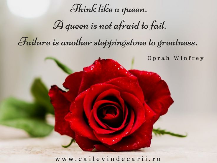 Think like a queen. A queen is not afraid to fail. Failure is another steppingstone to greatness. Oprah Winfrey www.expoanunturi.ro