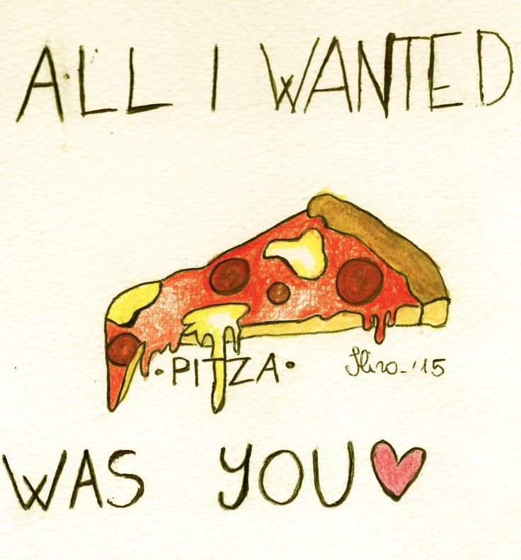 All I wanted was pizza. Paramore. All I wanted was you. Art by Ilira Radhima