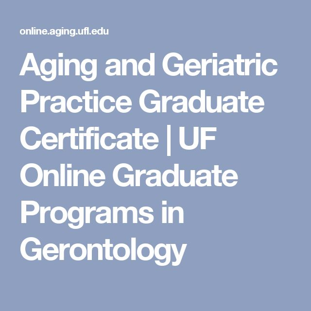 Aging and Geriatric Practice Graduate Certificate | UF Online Graduate Programs in Gerontology